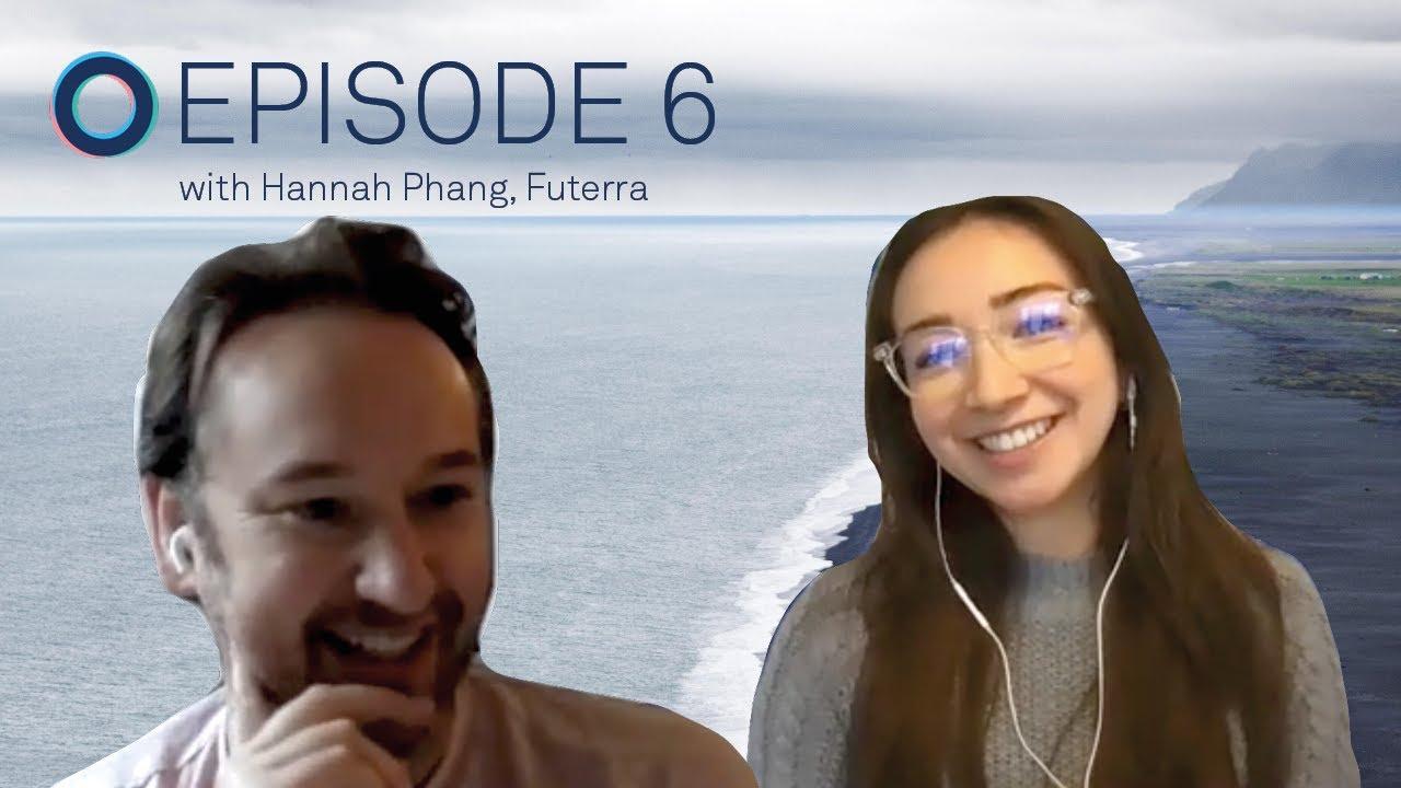 Ep.6: Sustainability Storytelling & Systems Thinking with Hannah Phang, Futerra