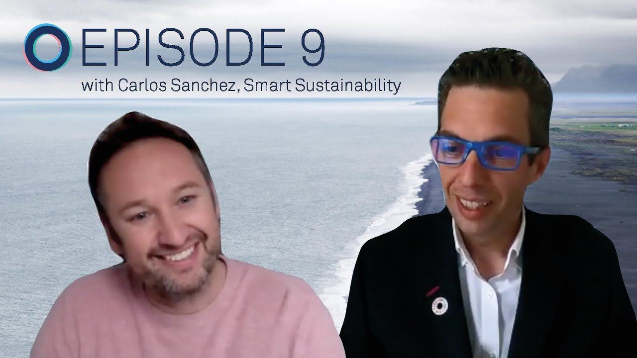 Ep.9: The Rise of ESG & Dynamic Materiality with Carlos Sanchez, Smart Sustainability