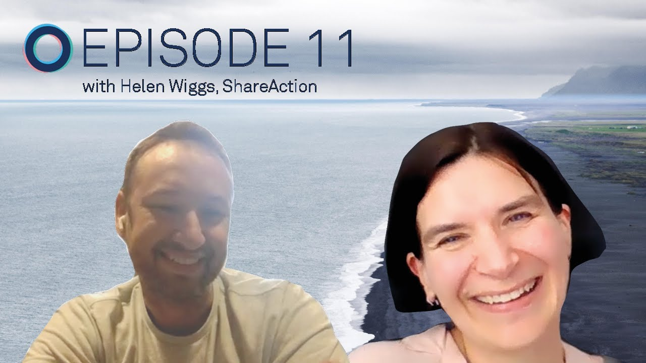 Ep.11: From Investment Banking to Driving Responsible Investment with Helen Wiggs, ShareAction